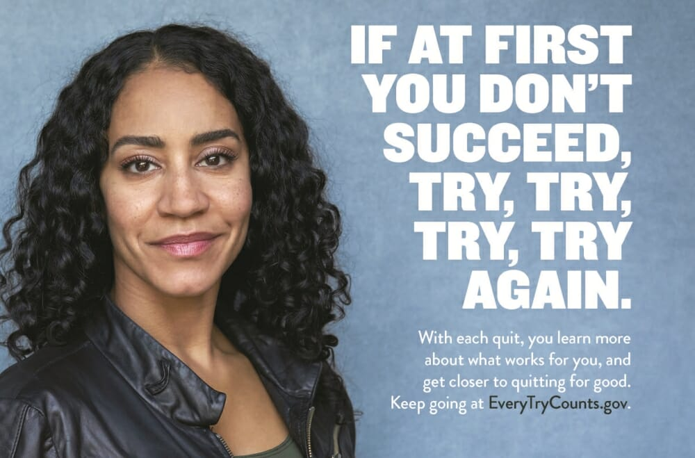 Every Try Counts FDA anti-smoking campaign. Source: FDA
