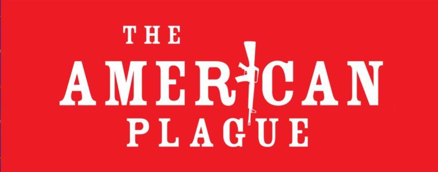the american plague biolumina inspirethend gun violence campaign