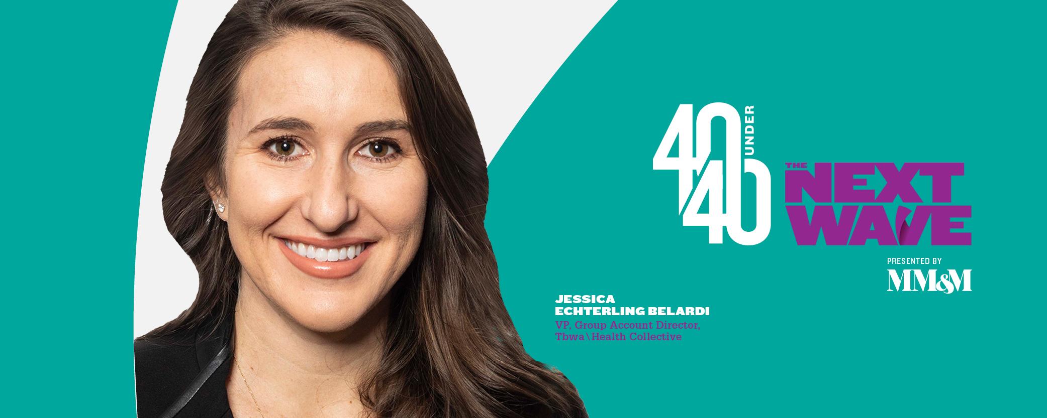 40 Under 40 2020: Jessica Echterling Belardi, TBWA\Health Collective